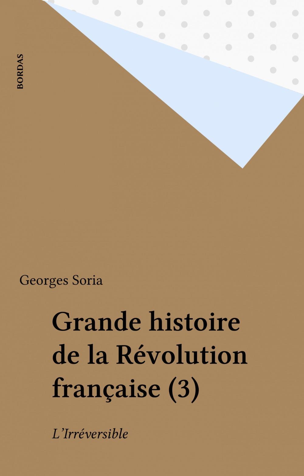 Grande histoire de la Révolution française (3)  - Georges Soria