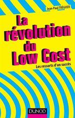 La révolution du Low cost  - Jean-Paul Tréguer