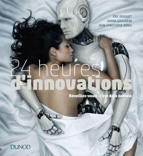 Les 50 innovations qui vont changer votre vie ; intelligence artificielle, objets connectés, réalité virtuelle