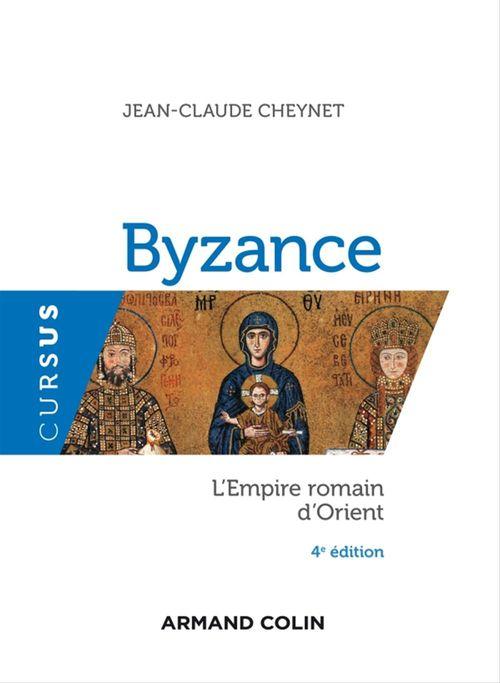 Byzance ; l'empire romain d'Orient (4e édition)