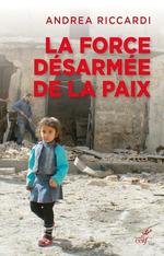 Vente Livre Numérique : La force désarmée de la paix  - Andrea Riccardi