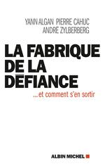 Vente Livre Numérique : La Fabrique de la défiance  - Yann Algan - Pierre Cahuc - André Zilberberg