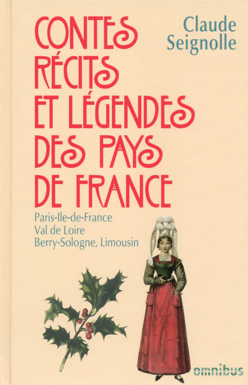 Contes, récits et légendes des pays de France t.4 ; Paris-Ille-de-France, Val de Loire, Berry-Sologne, Limousin