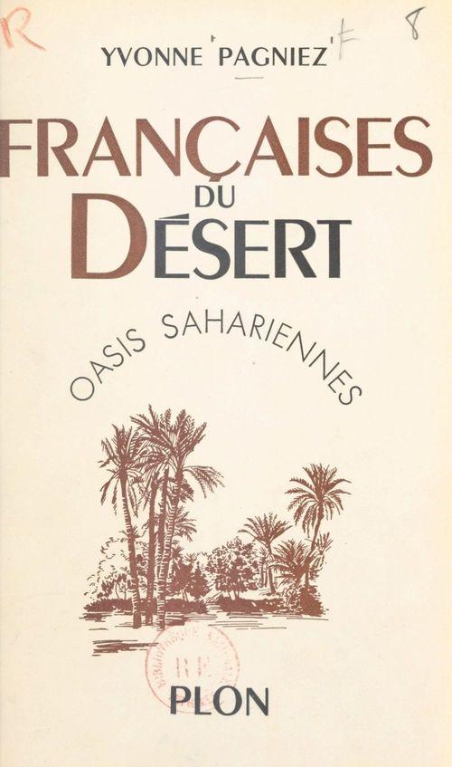 Françaises du désert  - Yvonne Pagniez