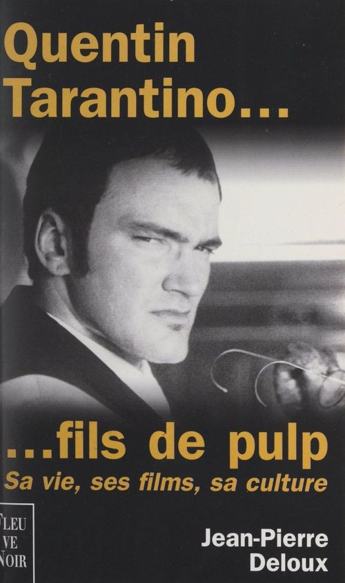Quentin Tarantino... fils de Pulp
