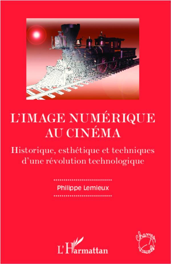 l'image numérique au cinéma ; historique, esthétique et techniques d'une révolution technologique