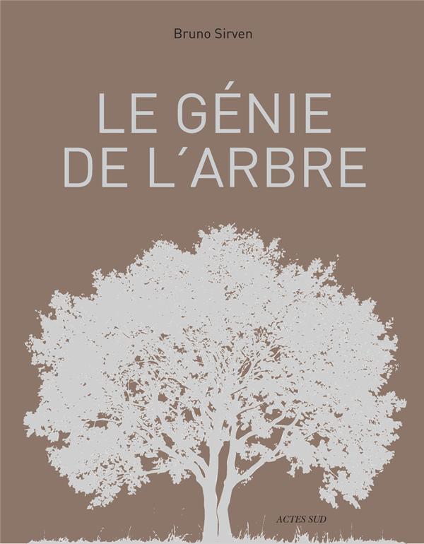 Le génie de l'arbre ; visages, paysages, usages