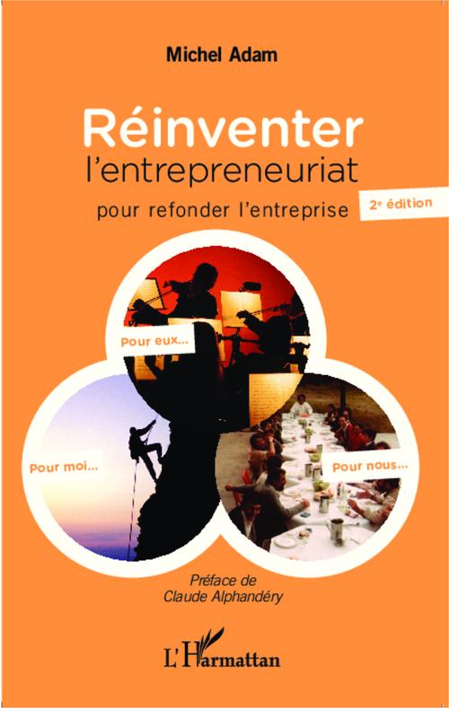 Réinventer l'entrepreneuriat pour refonder l'entreprise