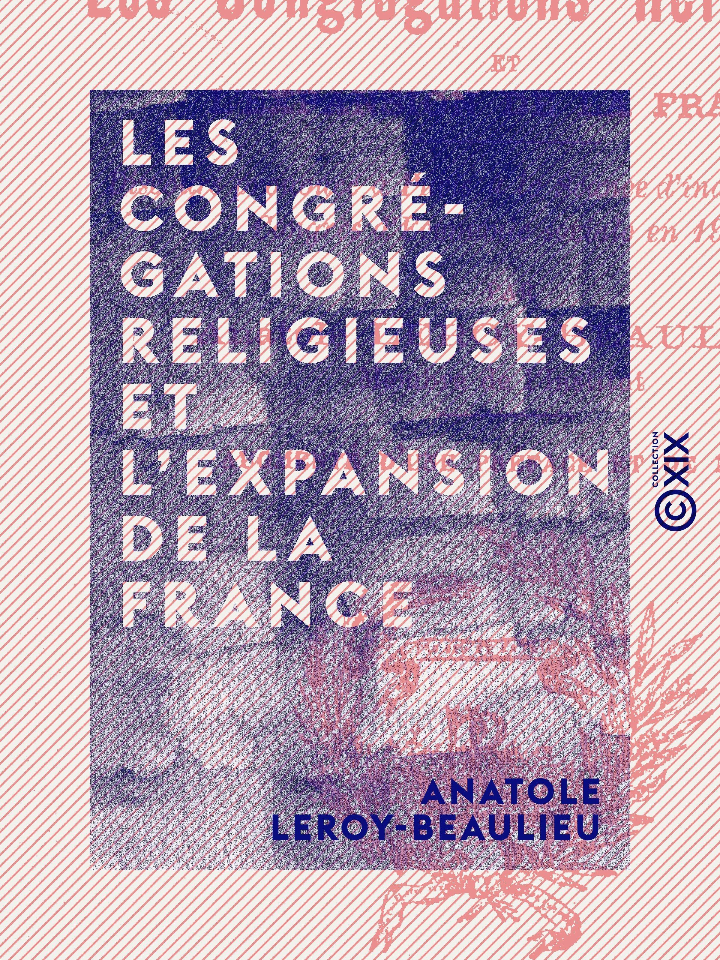 Les Congrégations religieuses et l'expansion de la France