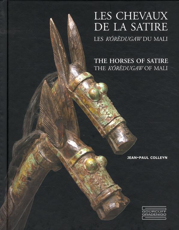 Les Chevaux De La Satire ; Les Koredugaw Du Mali