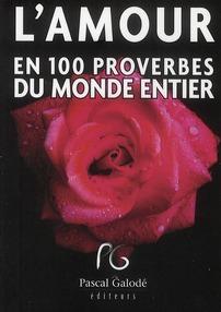 L'amour en 100 proverbes du monde entier (édition 2010)