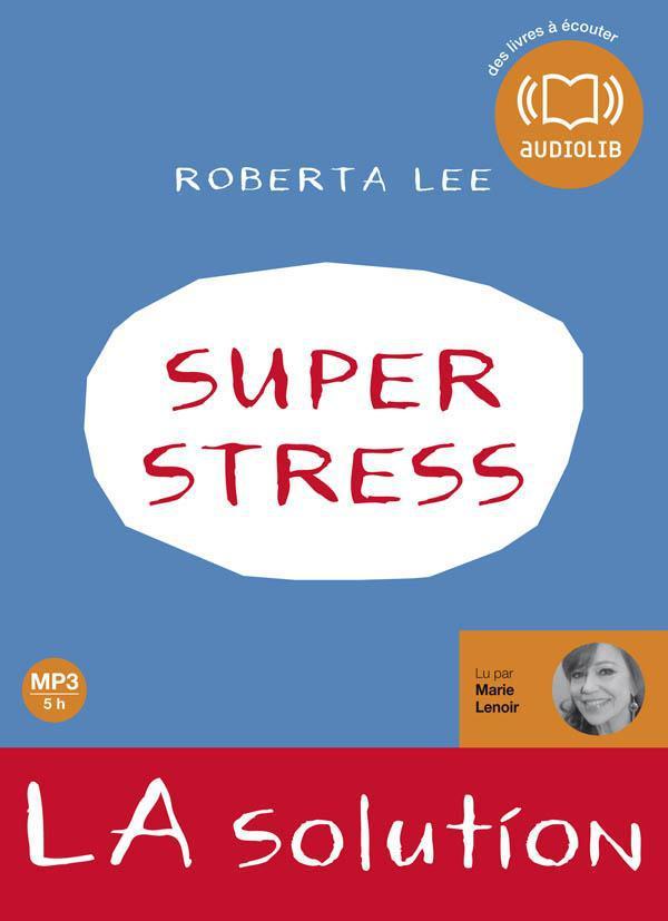 Superstress ; la solution