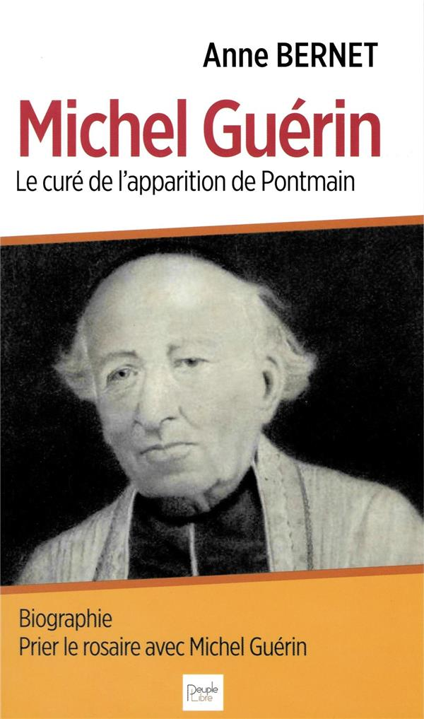 Michel Guérin ; le curé des apparitions de Pontmain