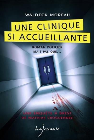 Une clinique si accueillante ; une enquête à Brest de Mathias Croguennec