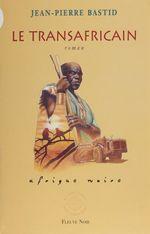 Vente Livre Numérique : Le Transafricain  - Jean-Pierre Bastid