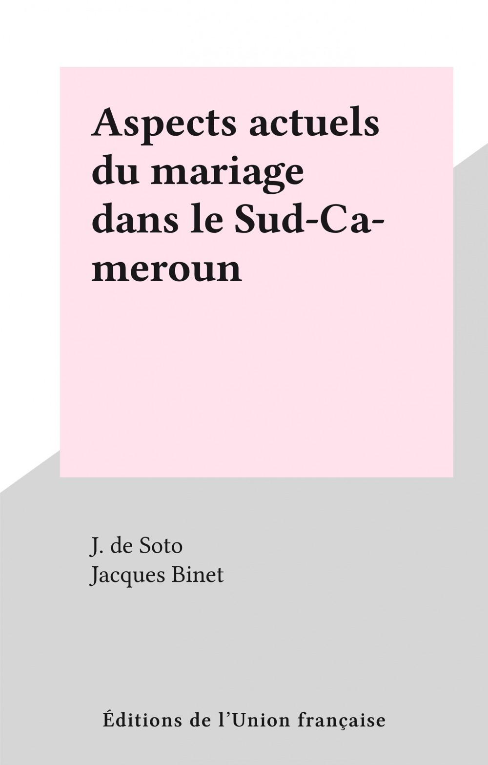 Aspects actuels du mariage dans le Sud-Cameroun