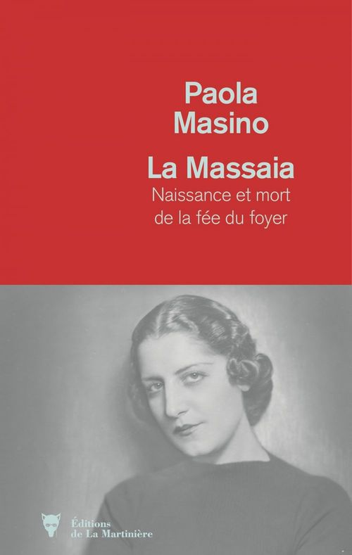 La massaia ; naissance et mort de la fée du foyer