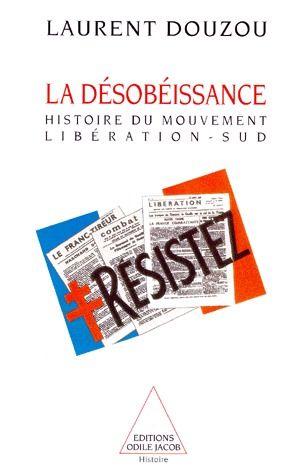La désobéissance ; histoire du mouvement libération-sud
