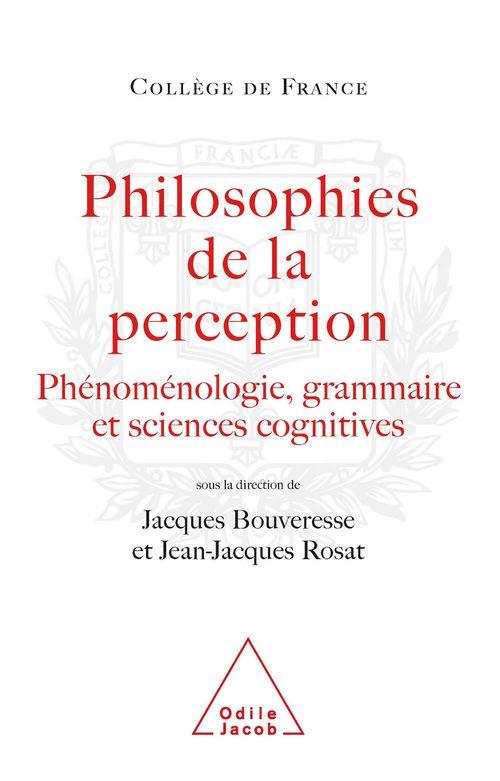 Philosophies de la perception - phenomenologie, grammaire et sciences cognitives