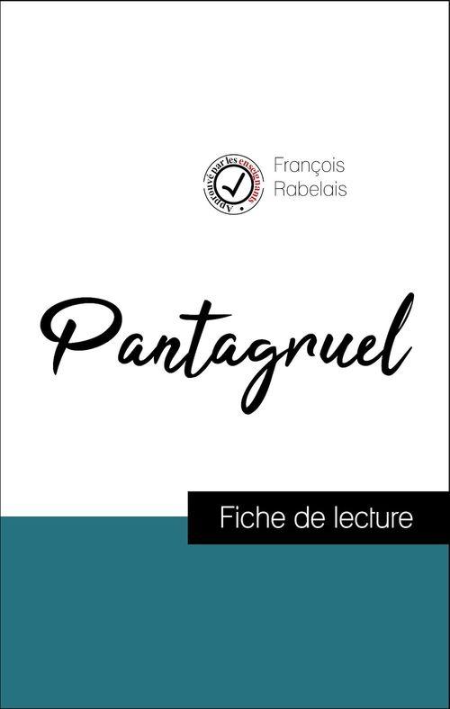 Analyse de l'oeuvre : Pantagruel (résumé et fiche de lecture plébiscités par les enseignants sur fichedelecture.fr)