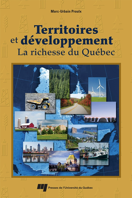 Territoires et développement ; la richesse du Québec