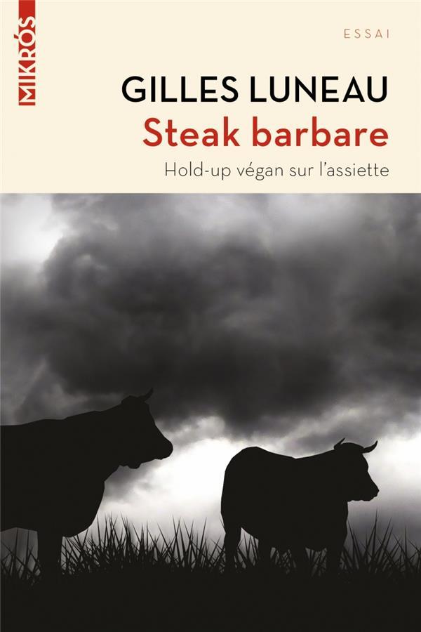 Steak barbare ; hold-up végan sur l'assiette