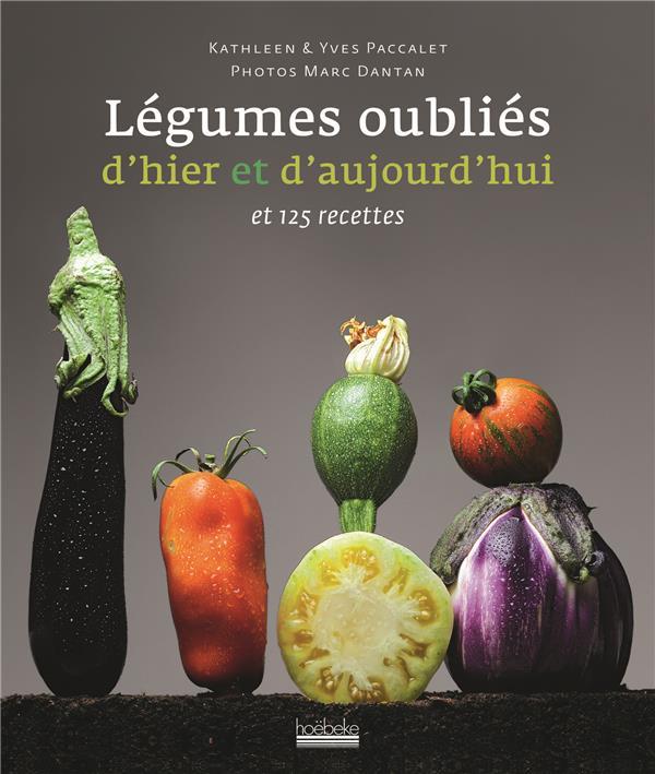 nos légumes oubliés d'hier et d'aujourd'hui