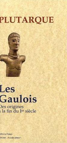 Les Gaulois ; des origines à la fin du I siècle