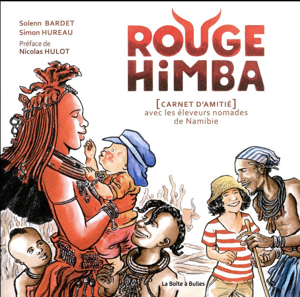 Rouge Himba ; [carnet d'amitié] avec les éleveurs nomades de Namibie