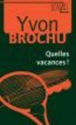 Vente Livre Numérique : Quelles vacances!  - Yvon Brochu