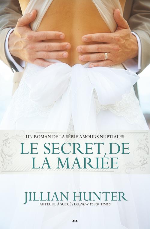 Amours nuptiales t.2 ; le secret de la mariée