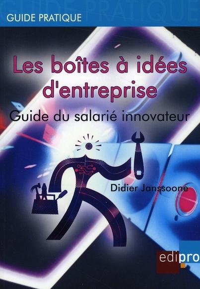 Les boîtes à idées d'entreprise ; guide du salarié innovateur