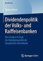 Dividendenpolitik der Volks- und Raiffeisenbanken  - Markus Meyer