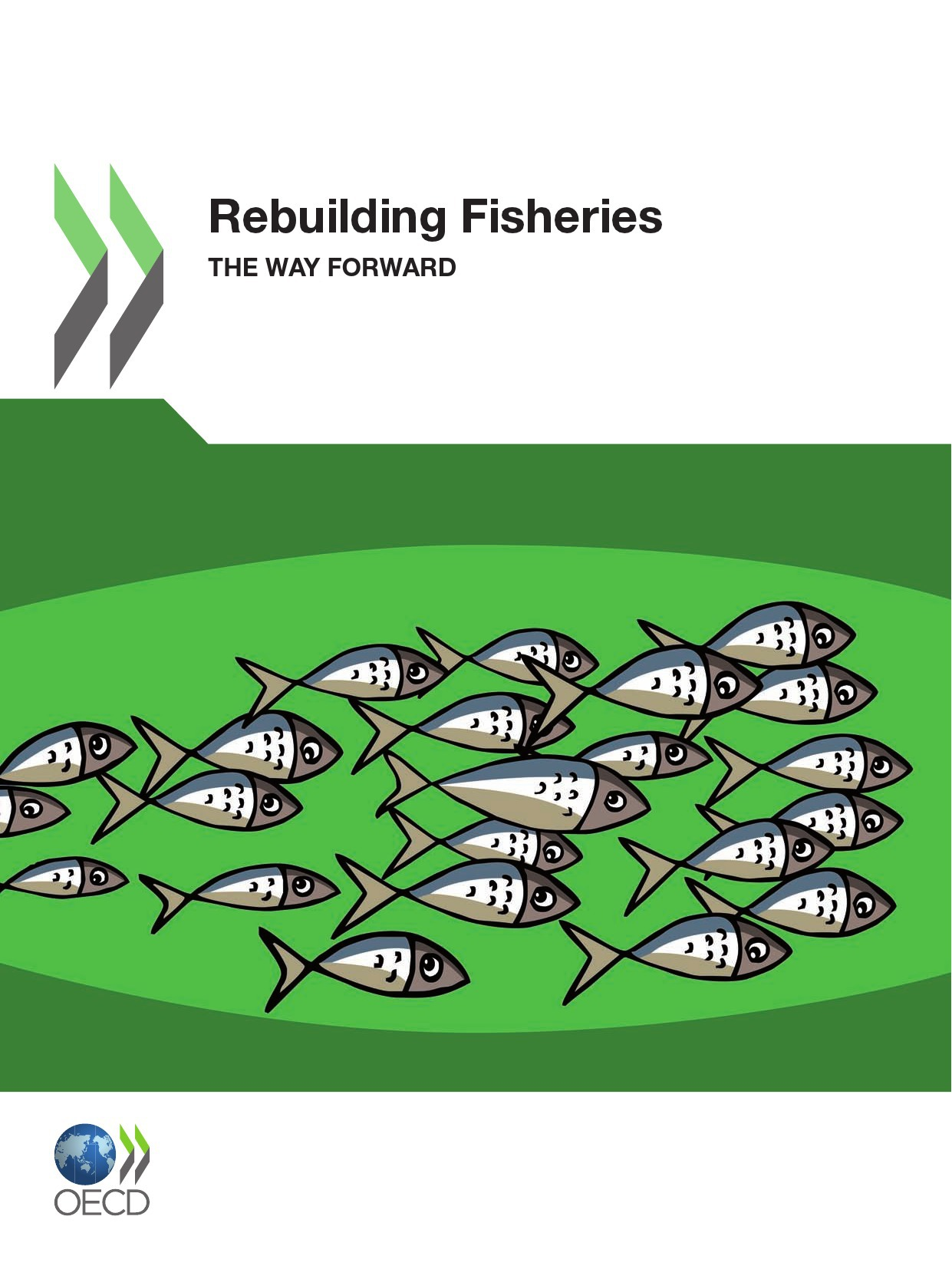 Rebuilding fisheries ; the way forward
