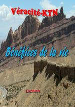 Bénéfices de la vie  - Véracité-Ktn