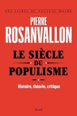 Vente Livre Numérique : Le Siècle du populisme. Histoire, théorie, critique  - Pierre Rosanvallon