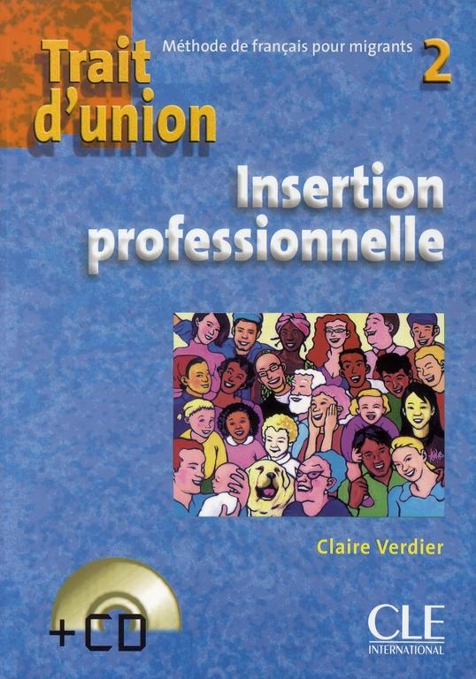 Trait d'union 2 + cd insertion professionnelle de francais pour migrants