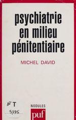 Vente Livre Numérique : Psychiatrie en milieu pénitentiaire  - Michel David