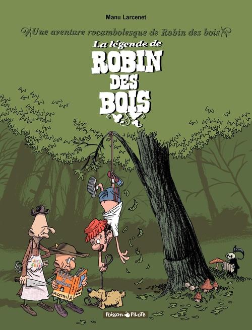 Une aventure rocambolesque t.4 ; la légende de Robin des bois
