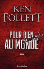 Vente Livre Numérique : Pour rien au monde  - Ken Follett