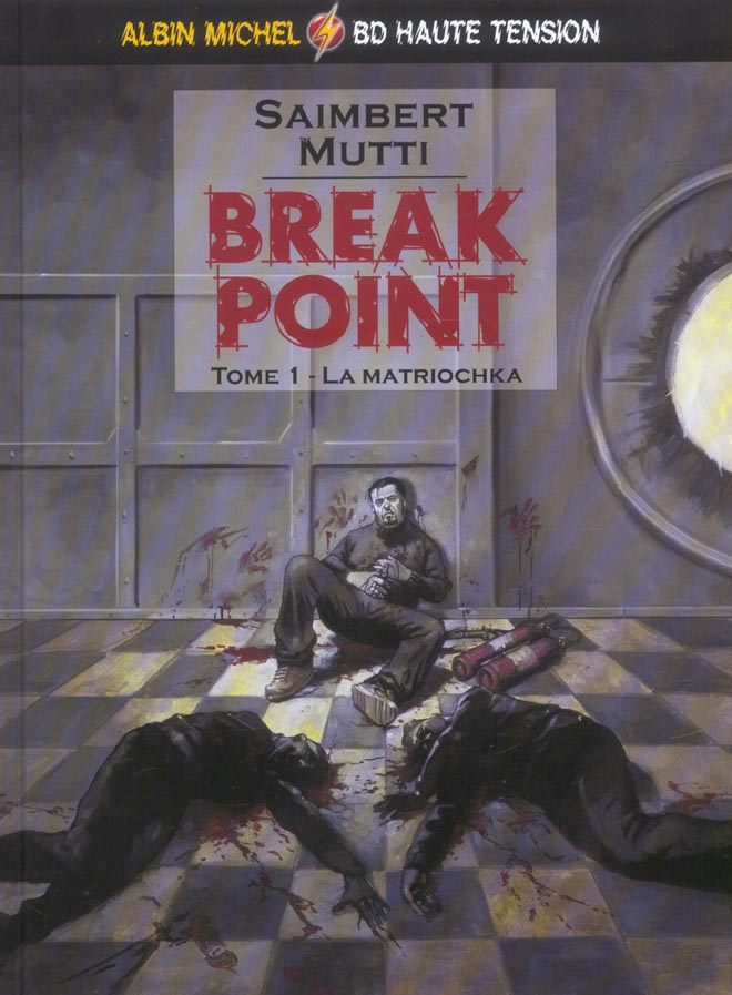 BREAK POINT - TOME 01 - LA MATRIOCHKA SAIMBERT+MUTTI