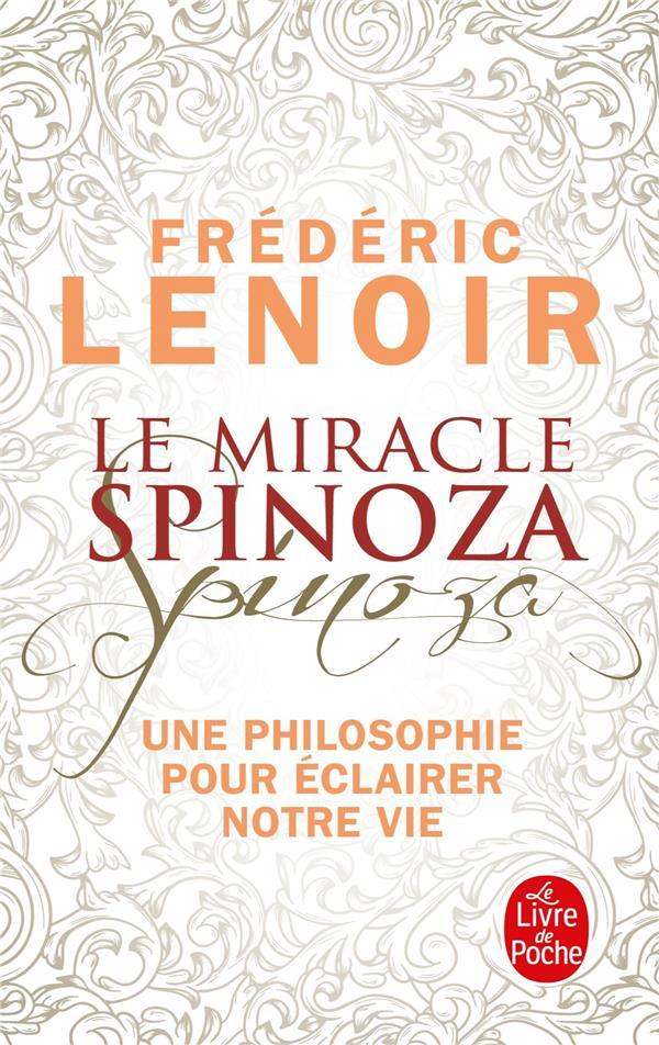Le miracle Spinoza ; une philosophie pour éclairer notre vie