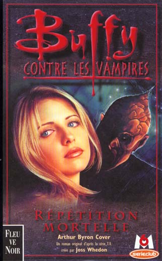 Buffy contre les vampires T.4 ; répétition mortelle