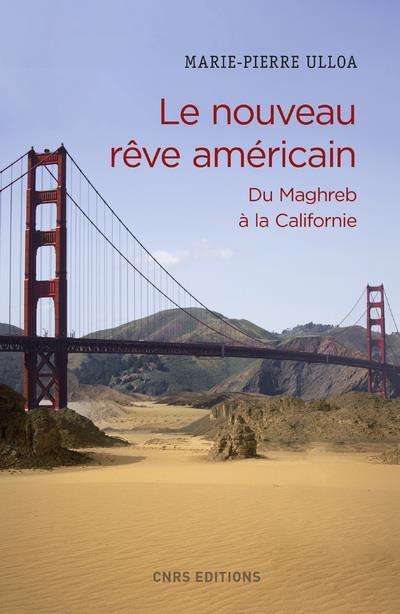 Le nouveau rêve américain ; du Maghreb à la Californie