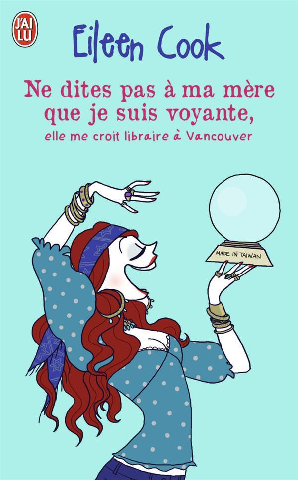 Ne dites pas à ma mère que je suis voyante, elle me croit libraire à Vancouver
