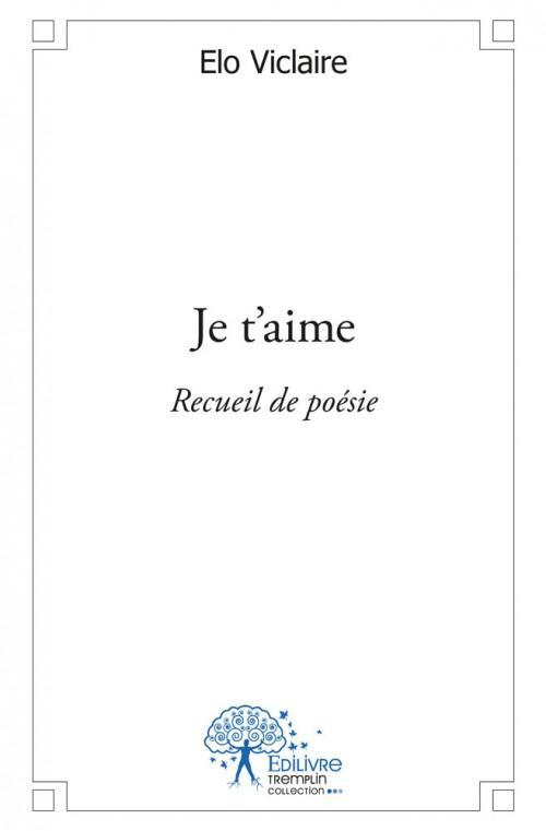 Je t'aime - recueil de poesie