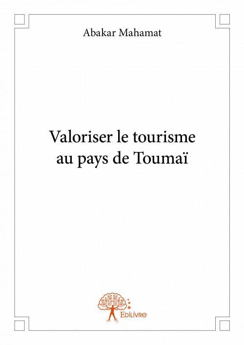 valoriser le tourisme au pays de Toumaï