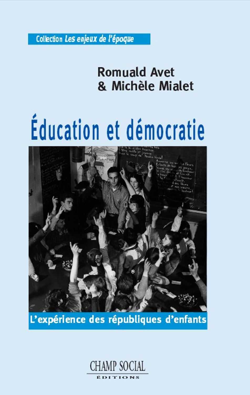 Education et democratie. l'experience des republiques d'enfants