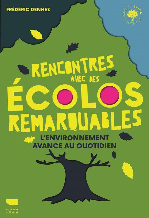 Rencontres avec des écolos remarquables : l'environnement avance au quotidien