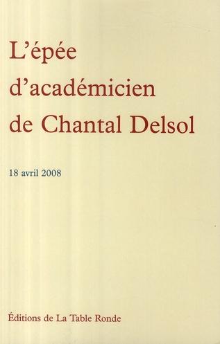 l'épée d'académicien de Chantal Delsol ; 18 avril 2008